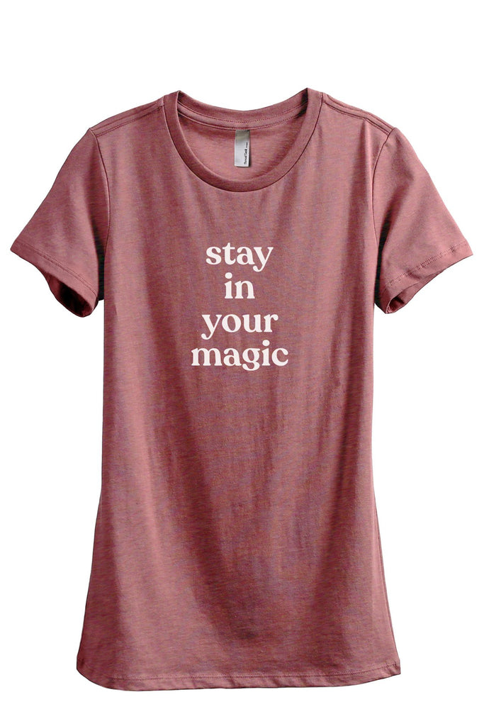 Stay In Your Magic Women's Relaxed Crewneck T-Shirt Top Tee Heather Rouge