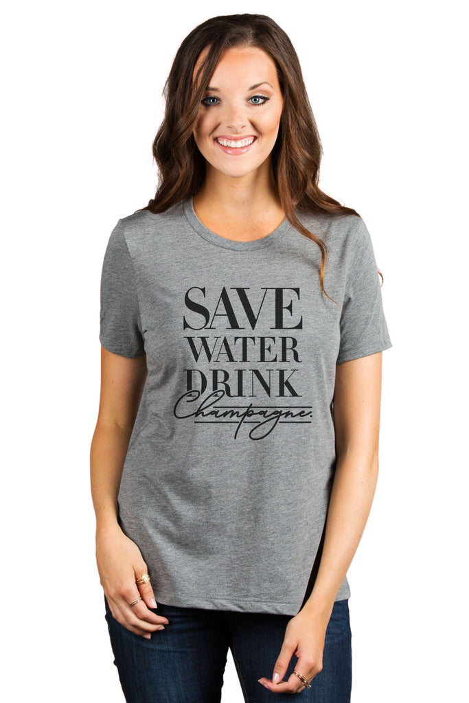 Save Water Drink Champagne Women's Relaxed Crewneck T-Shirt Top Tee Heather Grey Model