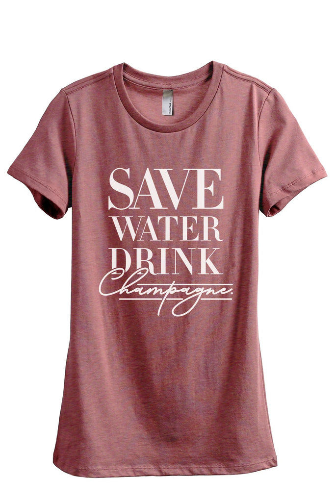 Save Water Drink Champagne Women's Relaxed Crewneck T-Shirt Top Tee Heather Rouge