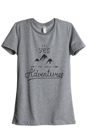Say Yes To New Adventures Women Heather Grey Relaxed Crew T-Shirt Tee Top