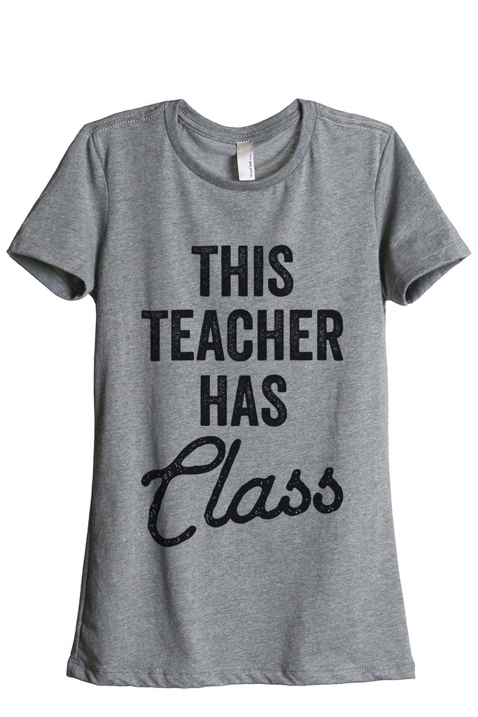 This Teacher Has Class Women Heather Grey Relaxed Crew T-Shirt Tee Top