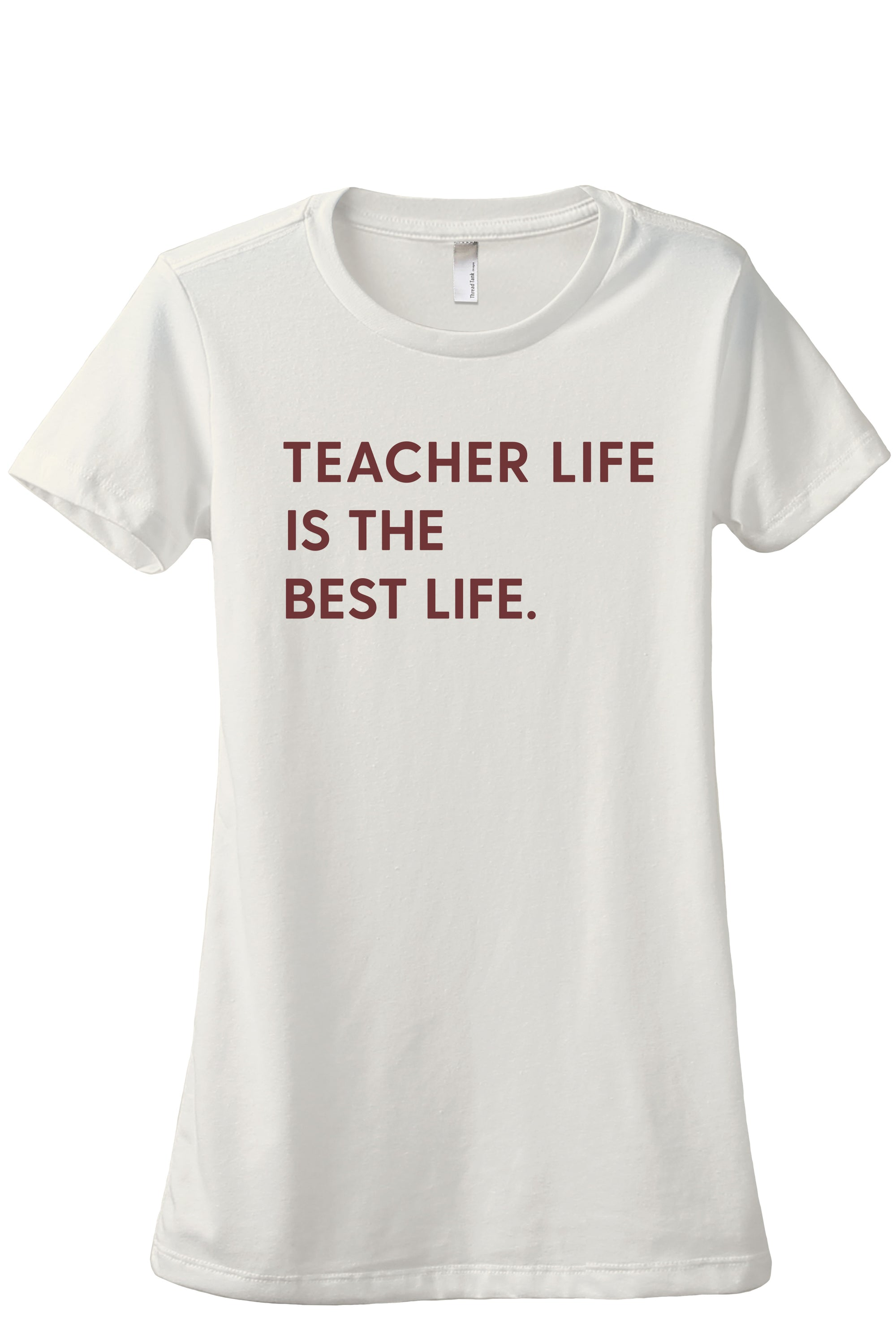 Teacher Life Is The Best Life Women's Relaxed Crewneck T-Shirt Top Tee Vintage White Scarlet