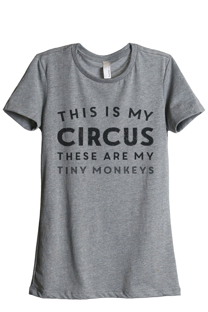 This Is My Circus These Are My Tiny Monkeys Women Heather Grey Relaxed Crew T-Shirt Tee Top