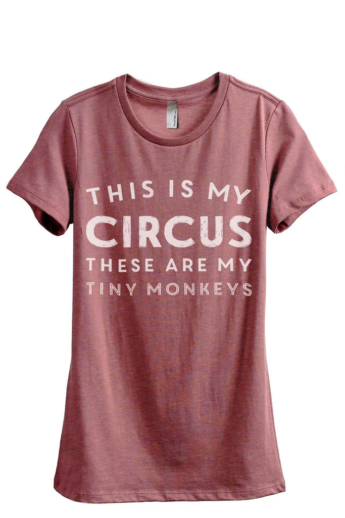 This Is My Circus These Are My Tiny Monkeys Women Heather Rouge Relaxed Crew T-Shirt Tee Top