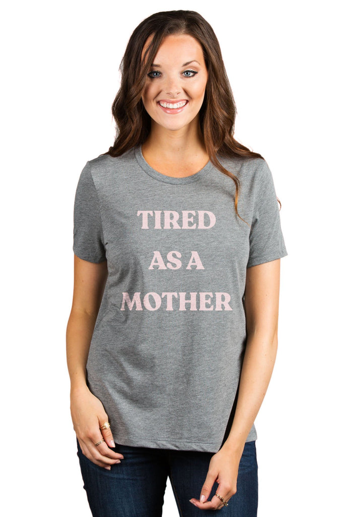 Tired As A Mother Women's Relaxed Crew T-Shirt Tee Heather Grey Pink Exclusive Model