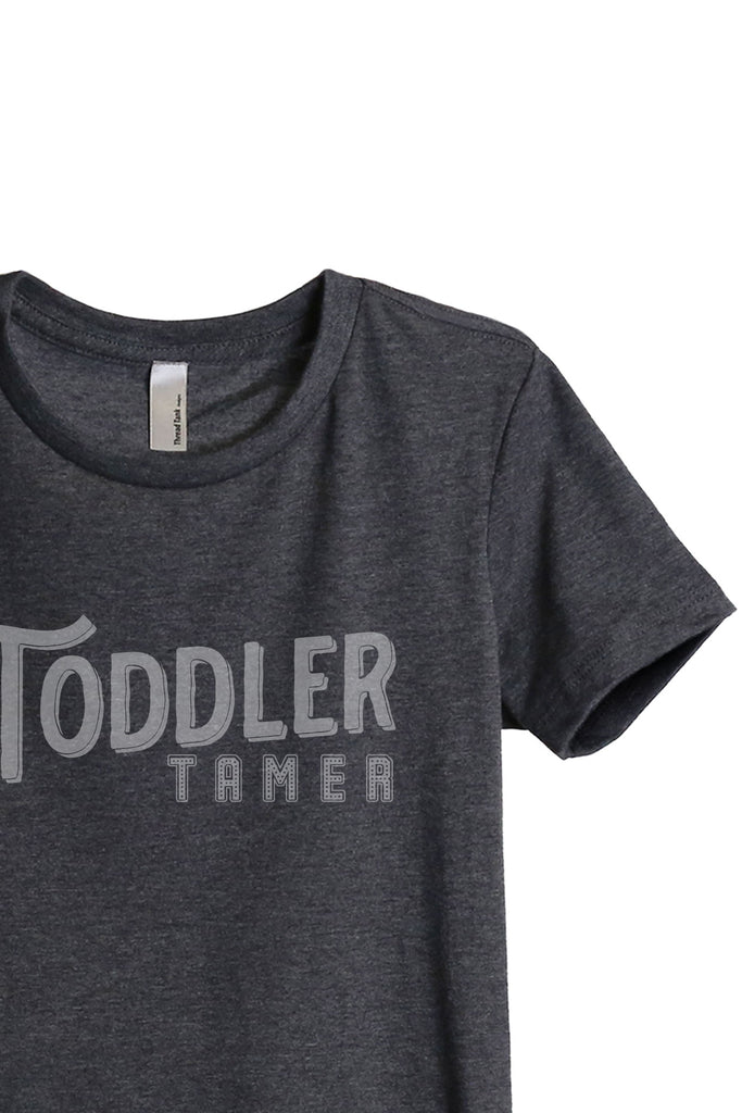 Toddler Tamer Women's Relaxed Crewneck T-Shirt Top Tee Charcoal Grey Zoom Details
