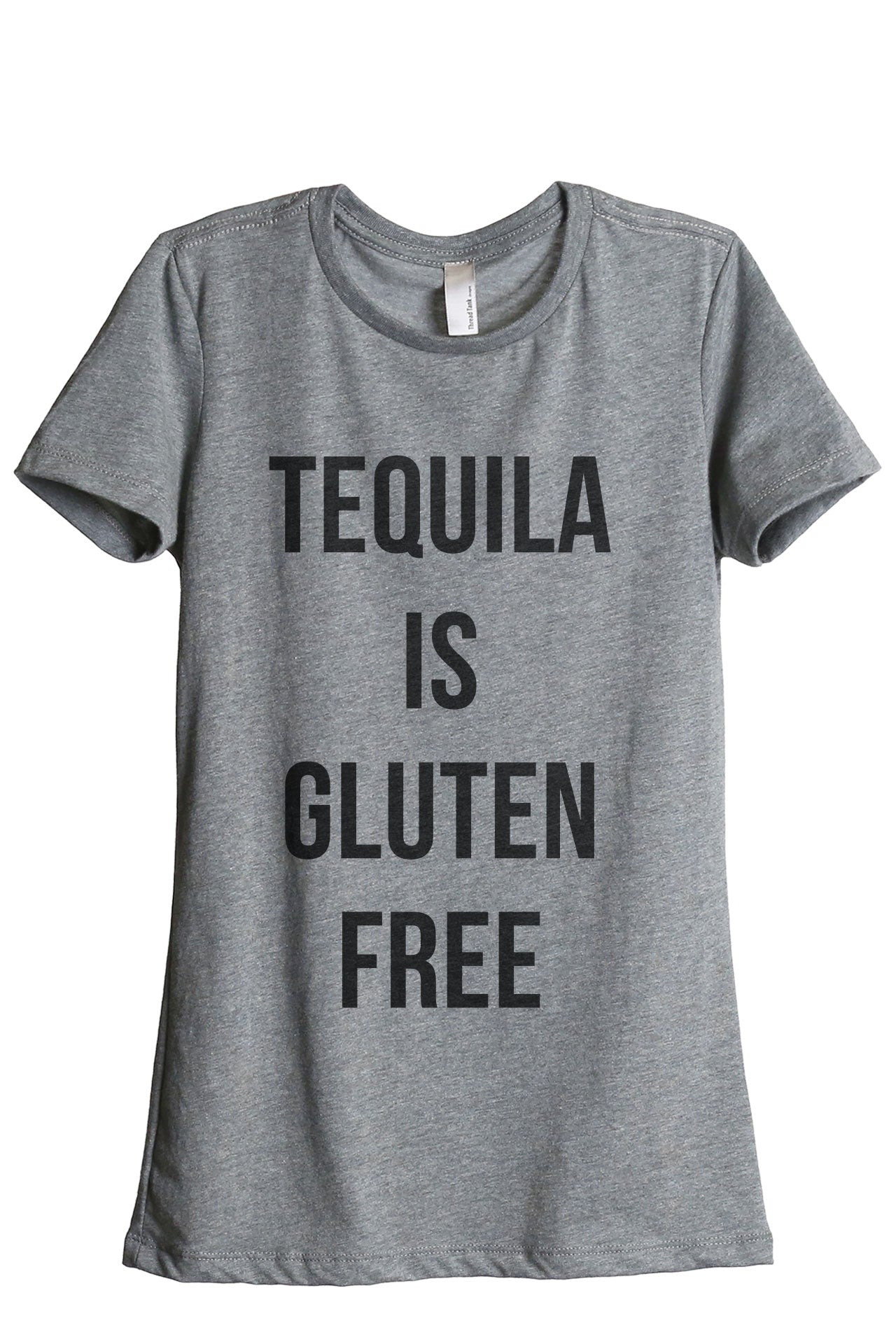 Tequila Is Gluten Free Women's Relaxed Crewneck T-Shirt Top Tee Heather Grey