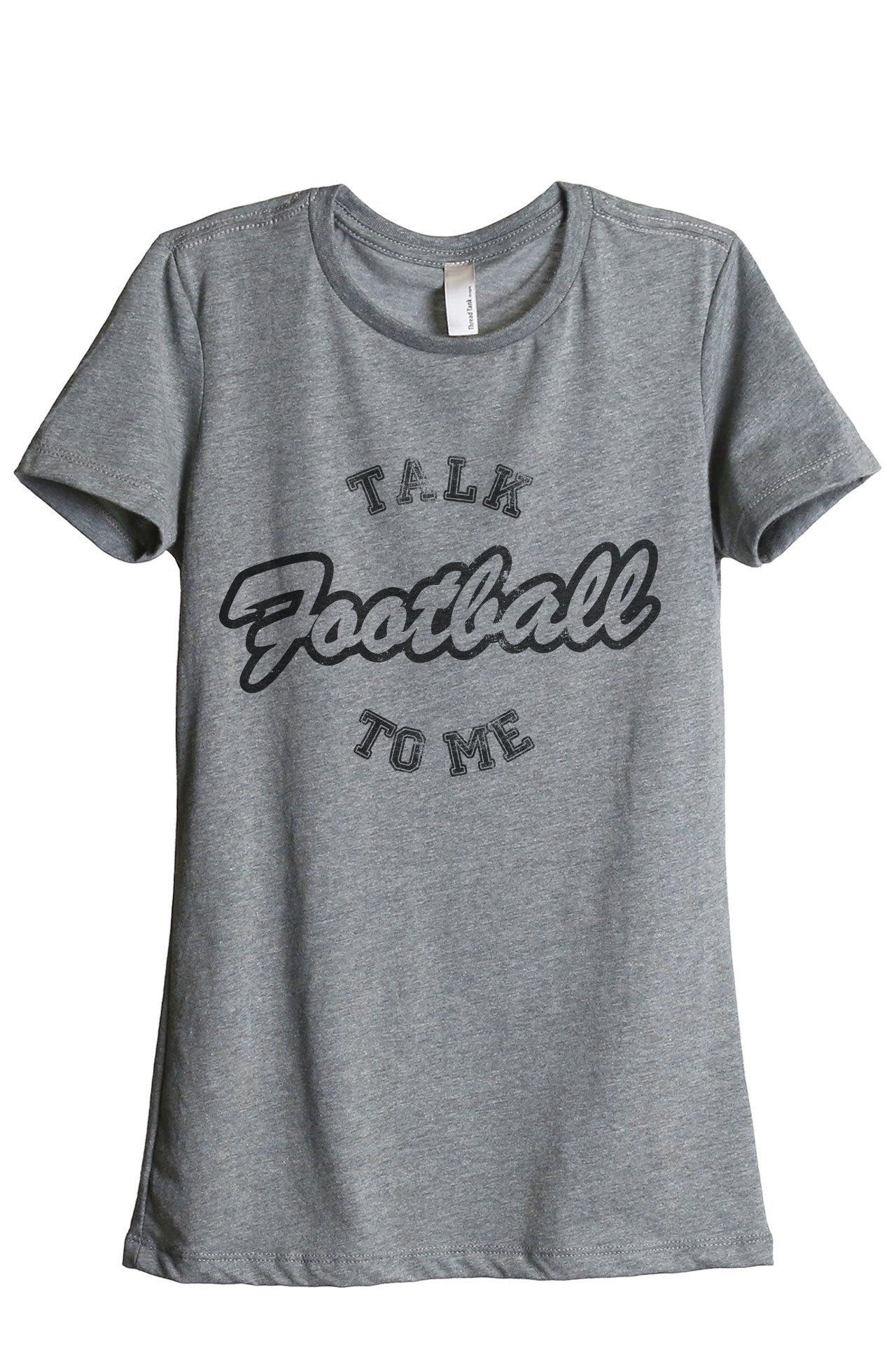 Talk Football To Me Women's Relaxed Crewneck T-Shirt Top Tee Heather Rouge