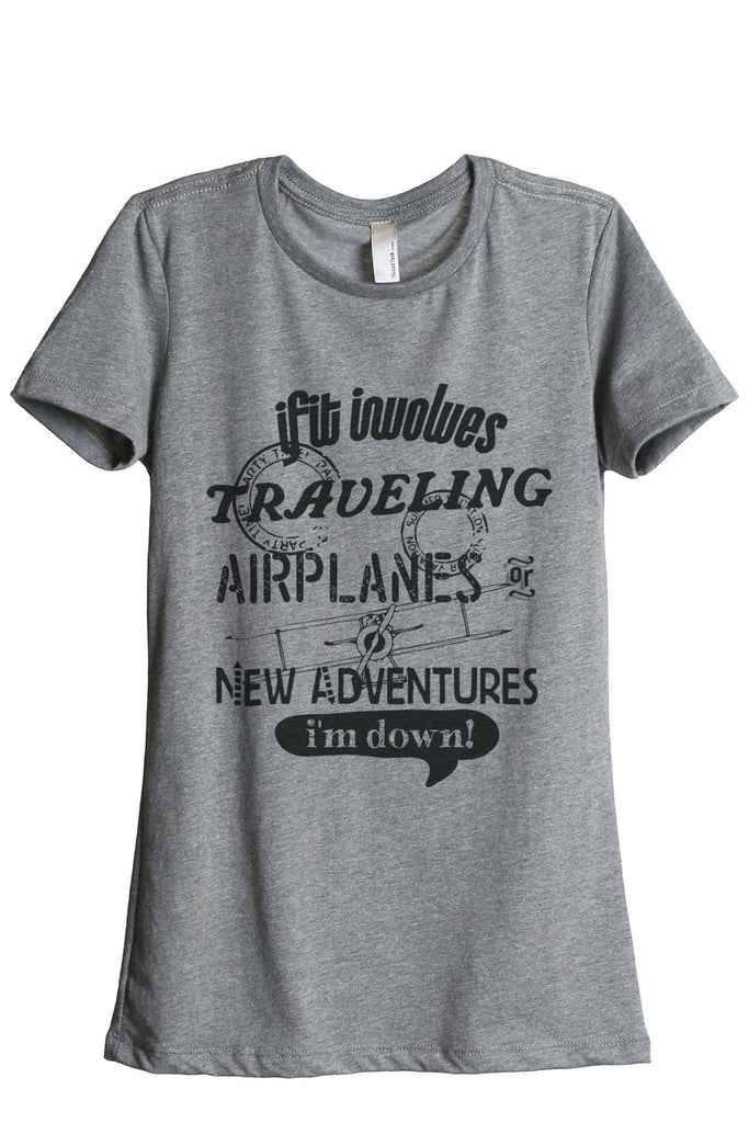 Traveling Airplanes New Adventures Im Down Women Heather Grey Relaxed Crew T-Shirt Tee Top