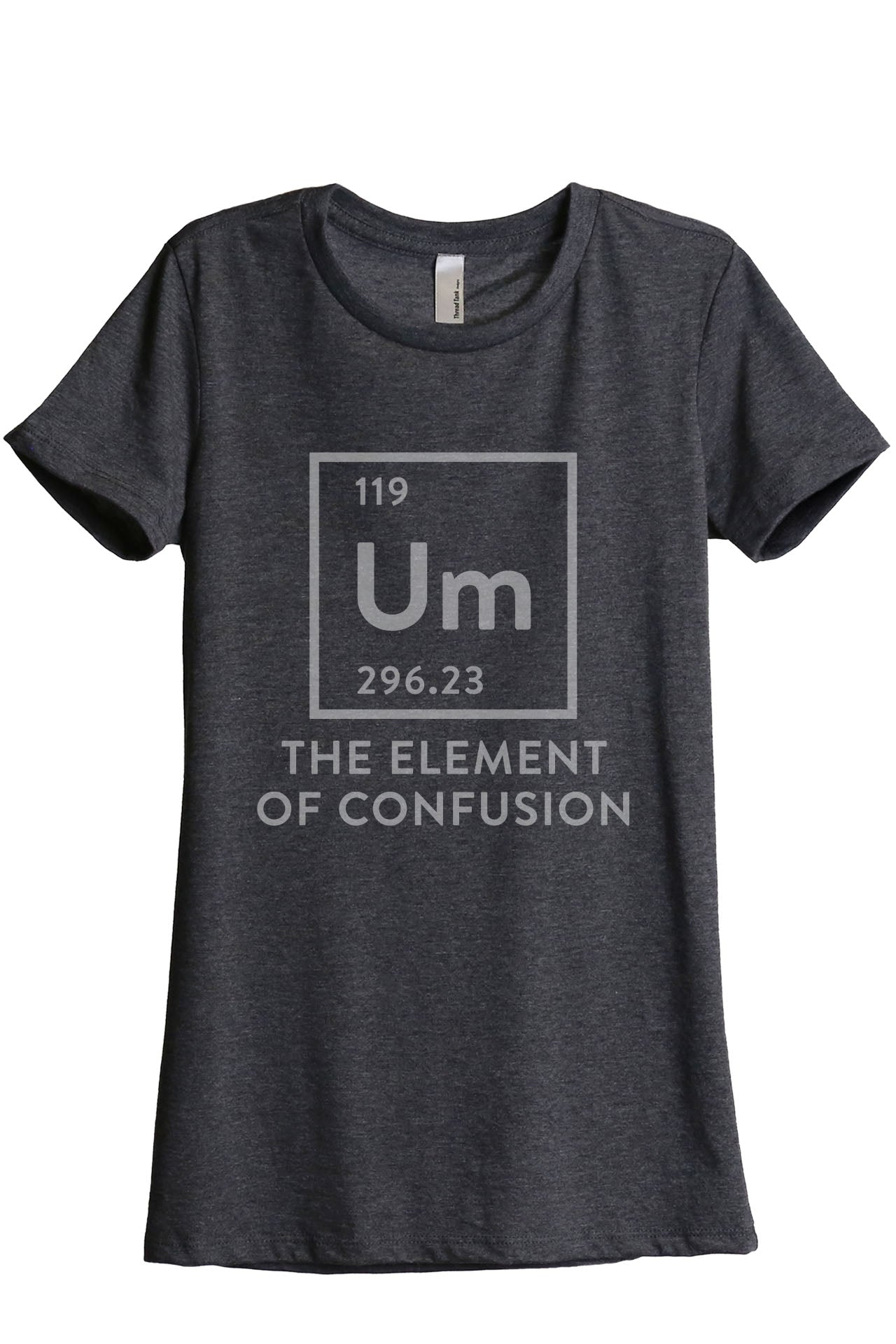Um Element Of Confusion Women's Relaxed Crewneck T-Shirt Top Tee Charcoal Grey