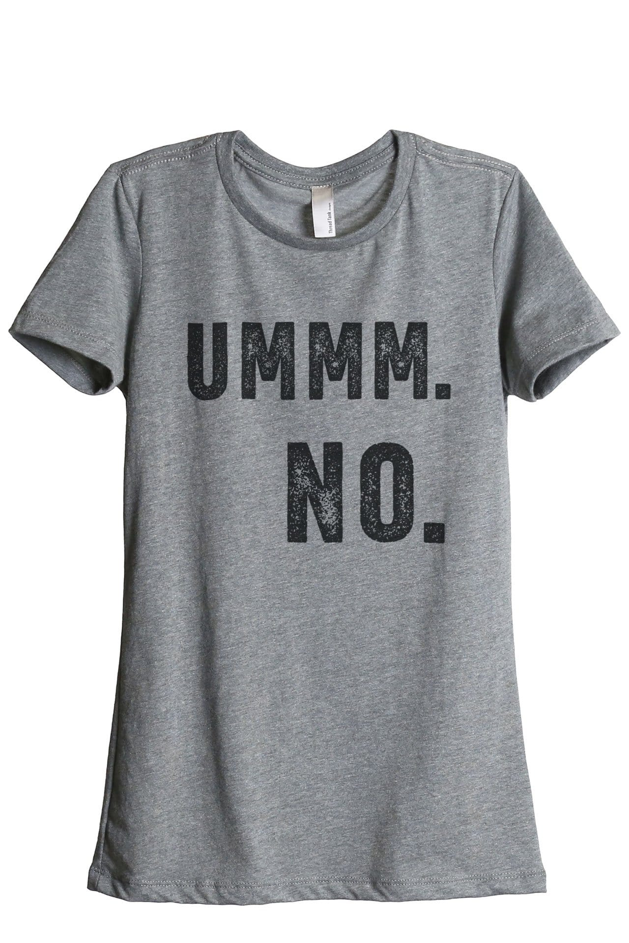 Ummm NO Women Heather Grey Relaxed Crew T-Shirt Tee Top