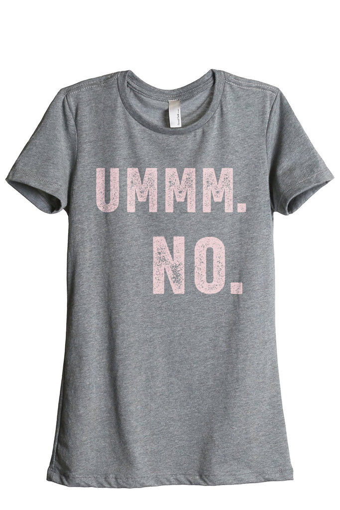 Ummm NO Women's Relaxed Crewneck T-Shirt Top Tee Heather Grey Pink Exclusive
