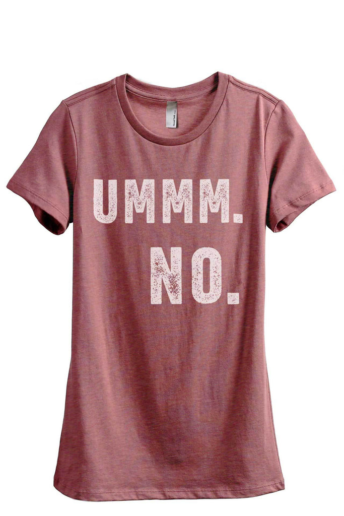 Ummm NO Women Heather Rouge Relaxed Crew T-Shirt Tee Top