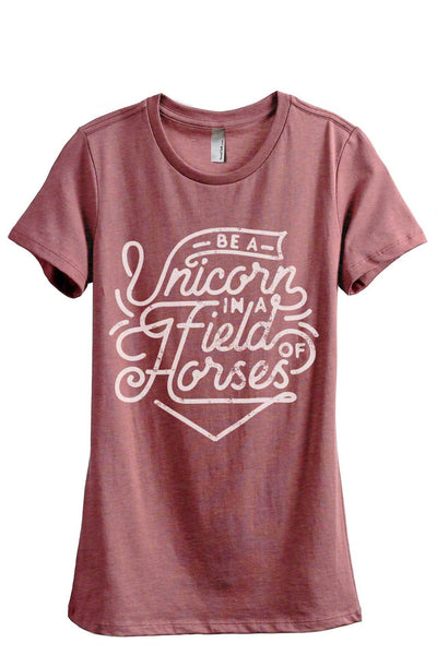 Be A Unicorn In A Field Of Horses Women Heather Rouge Relaxed Crew T-Shirt Tee Top