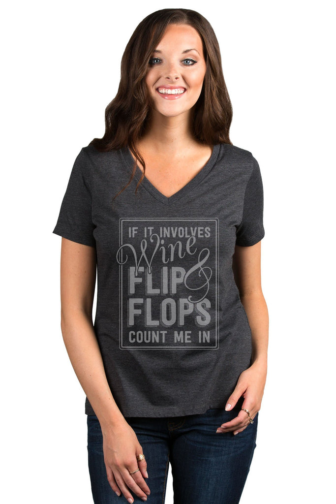 If It Involves Wine And Flip Flops Count Me In Women's Relaxed V-Neck T-Shirt Top Tee Charcoal Grey Model