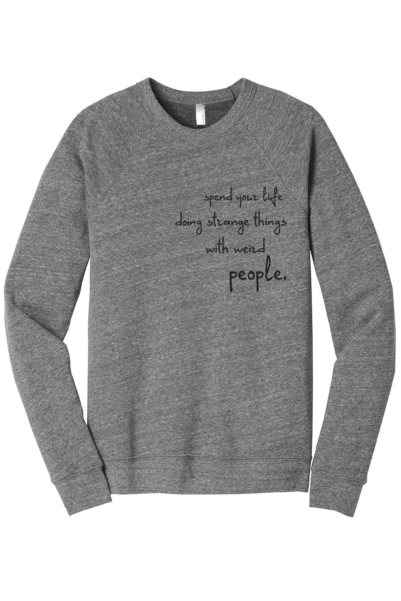 Spend Your Life Doing Strange Things With Weird People Women's Cozy Fleece Longsleeves Sweater Heather Grey FRONT