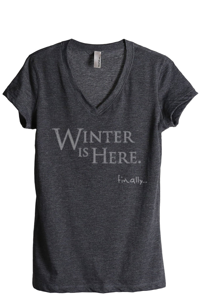 Winter Is Here Women's Relaxed V-Neck T-Shirt Tee Charcoal