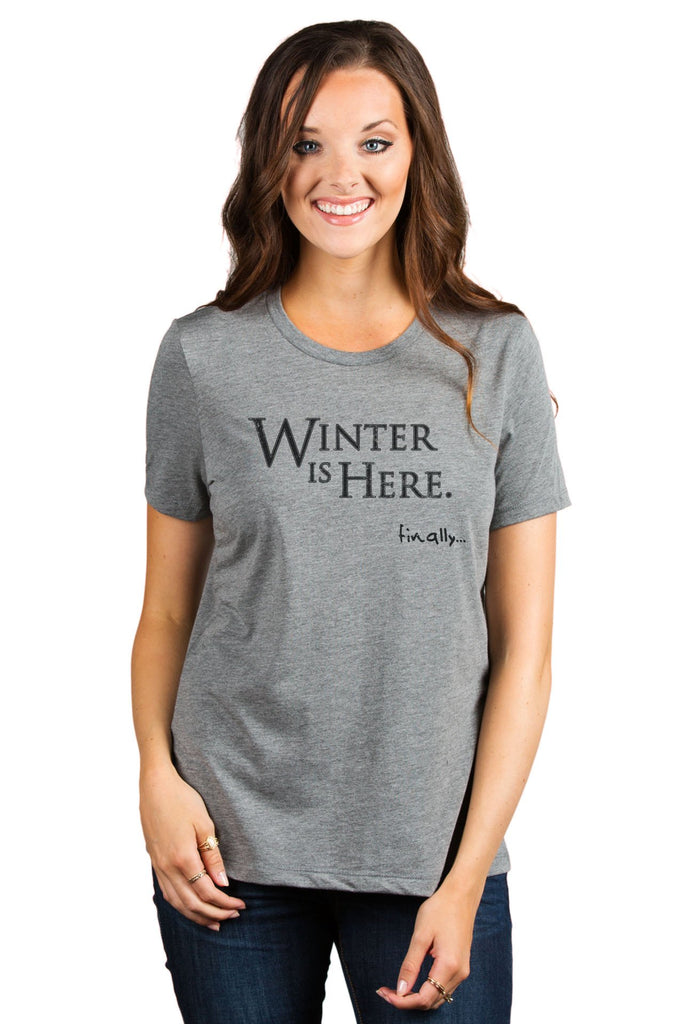 Winter Is Here Women's Relaxed Crewneck T-Shirt Top Tee Heather Grey Model