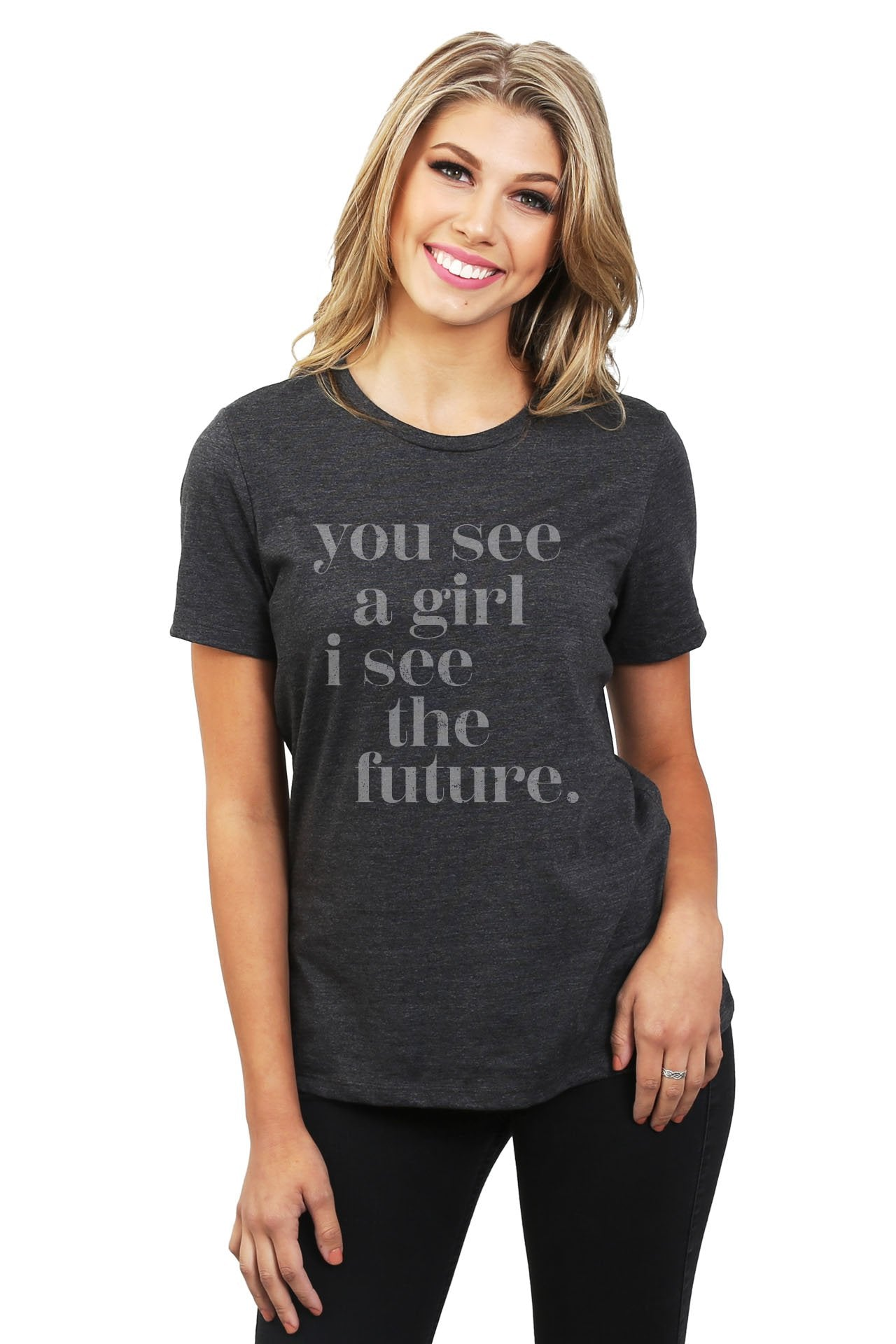 You See A Girl I See The Future Women's Relaxed Crewneck T-Shirt Top Tee Charcoal Grey