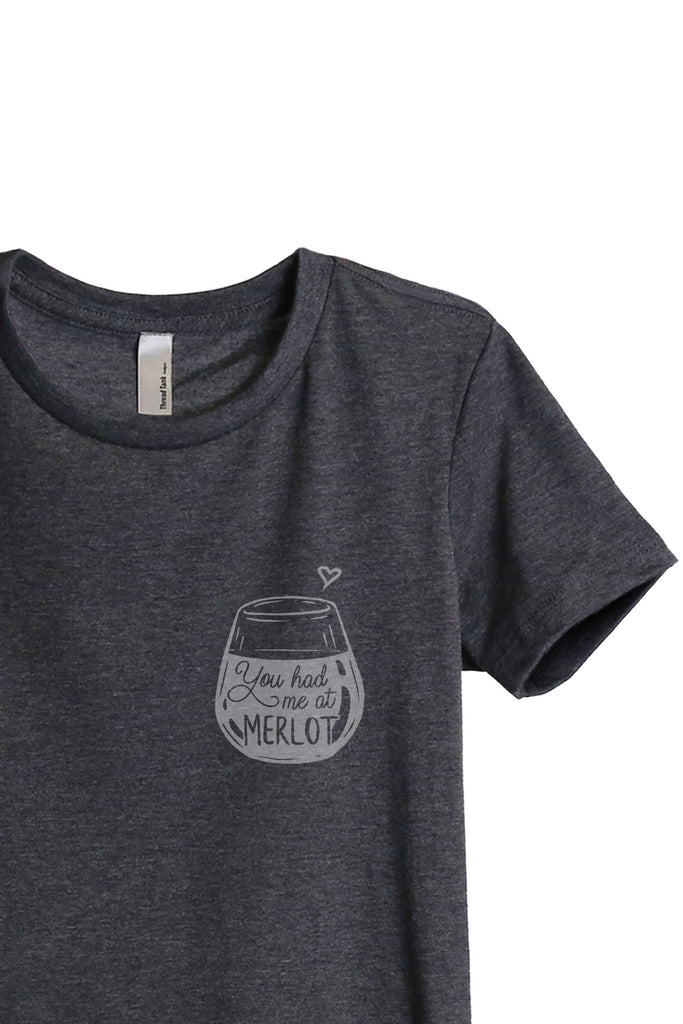 You Had Me At Merlot Women's Relaxed Crewneck T-Shirt Top Tee Charcoal Grey Zoom Details