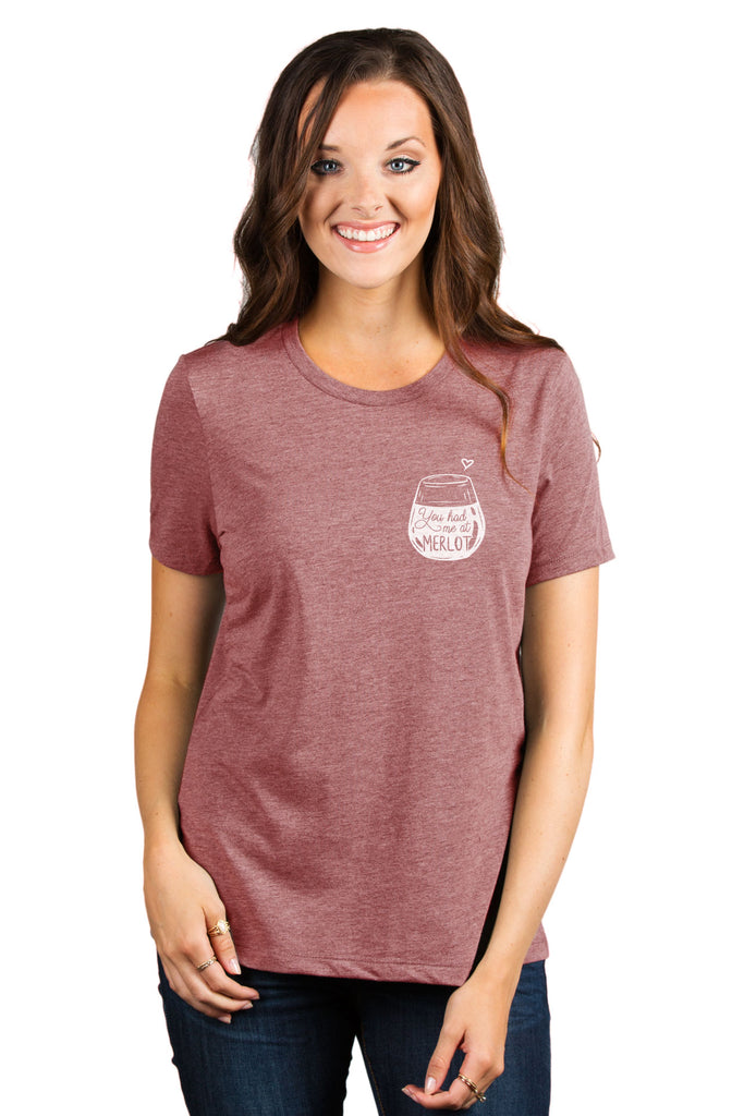 You Had Me At Merlot Women's Relaxed Crewneck T-Shirt Top Tee Heather Rouge Model