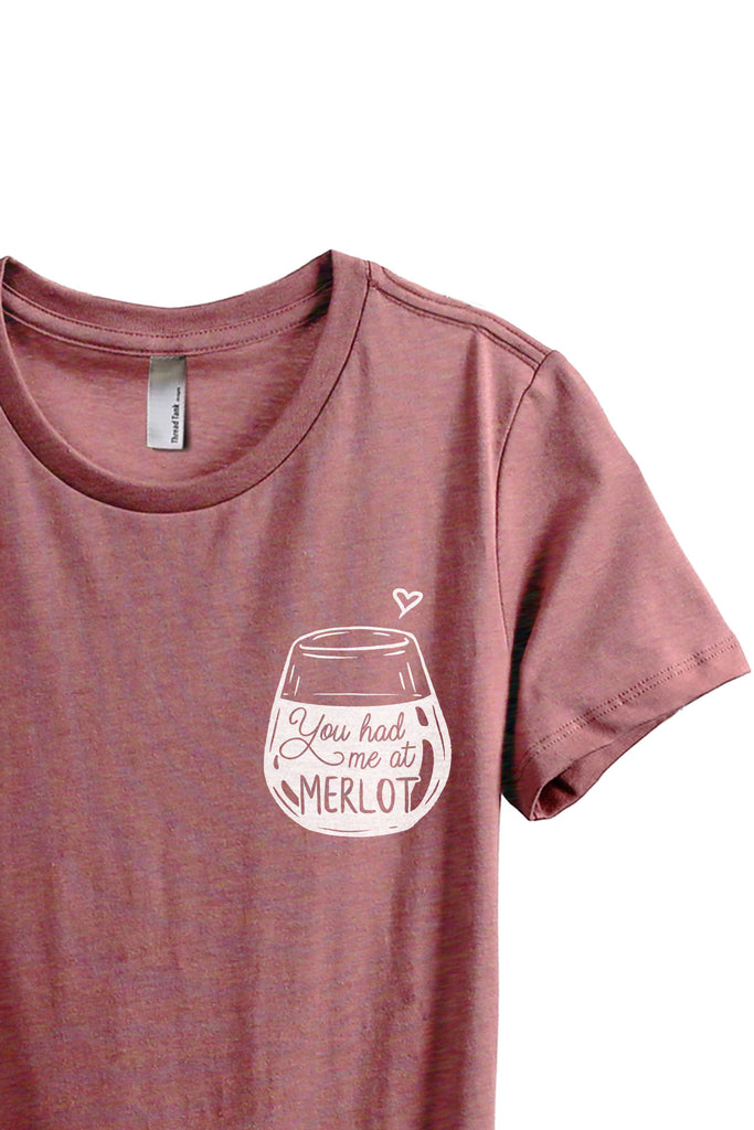 You Had Me At Merlot Women's Relaxed Crewneck T-Shirt Top Tee Heather Rouge Zoom Details