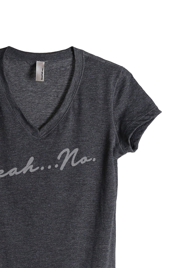 Yeah No Women's Relaxed Crewneck T-Shirt Top Tee Charcoal Grey Zoom Details