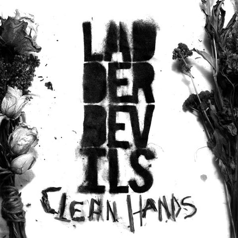 Ladder Devils - Clean Hands Vinyl 12″ LP