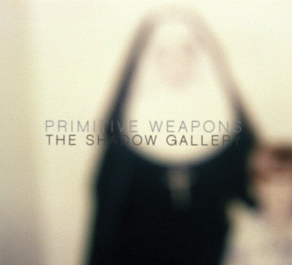 "Primitive Weapons - The Shadow Gallery Vinyl 12"" LP"