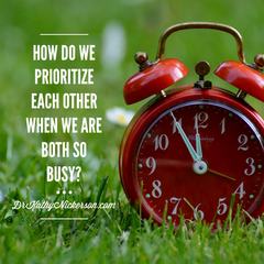 How do we prioritize each other when we are very busy? | Marriage advice from Dr Kathy Nickerson