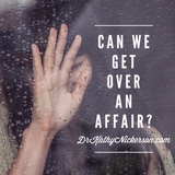 Can we get over an affair? | Marriage advice from Dr Kathy Nickerson