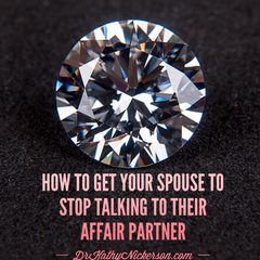 How to get your spouse to stop talking to their affair partner | Marriage advice from Dr Kathy Nickerson