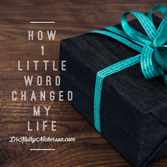 How 1 Little Word Changed My Life | Life advice from Dr Kathy Nickerson