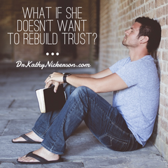 What if my wife doesn't care about rebuildig trust after her affair? | Marriage advice from Dr Kathy Nickerson