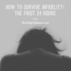 How to survive infidelity - the first 24 hours | Marriage advice from Dr Kathy Nickerson