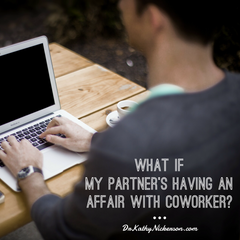 What if my partner's having an affair with a coworker? | Marriage advice from Dr Kathy Nickerson