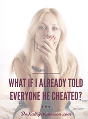 what if i already told everyone he cheated