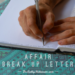Sample Affair Break Up Letter - How To End Infidelity  | Marriage advice from Dr Kathy Nickerson
