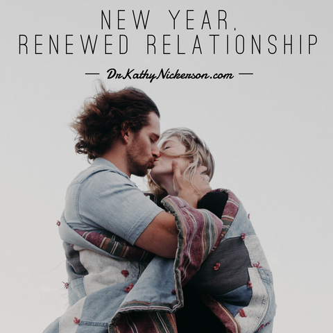 New year, renewed relationship | relationship advice by dr kathy nickerson