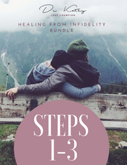 Healing From Infidelity - BUNDLE OF STEPS 1-3