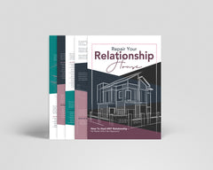 Rebuilding Your Relationship House
