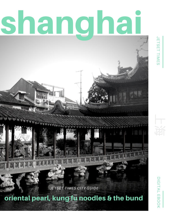 Exclusive Shanghai Complete City Guide eBook for Offline PDF Download Use by Jetset Times SHOP
