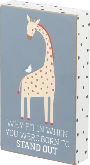 Why Fit In When You Were Born To Stand Out Giraffe Colorful Block Sign