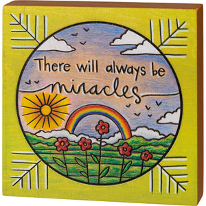 There Will Always Be Miracles - Box Sign
