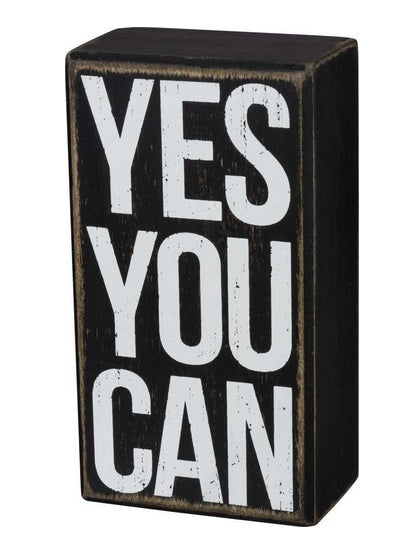 Yes You Can Wooden Box Sign