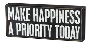 Make Happiness A Priority Today Wooden Box Sign