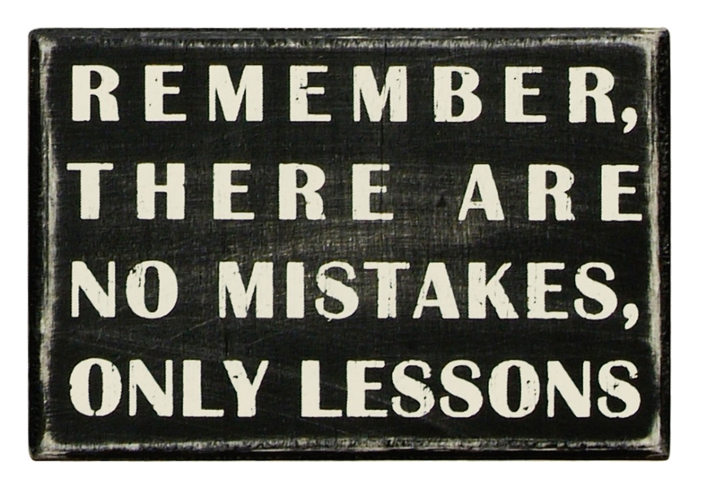 Remember, There Are No Mistakes, Only Lessons Box Sign