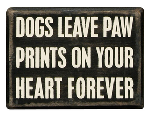 Dog Leave paw Prints on Your Heart Forever Box Sign