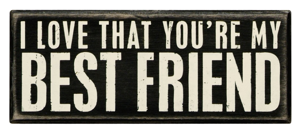 I Love That You're My Best Friend Box Sign