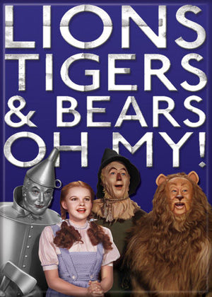 Wizard of Oz Lions Tigers & Bears Oh My! Magnet